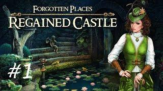 Forgotten Places: Regained Castle (Part 1 of 6)