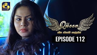 Queen Episode 112 || ''ක්වීන්'' ||  10th January 2020 Thumbnail
