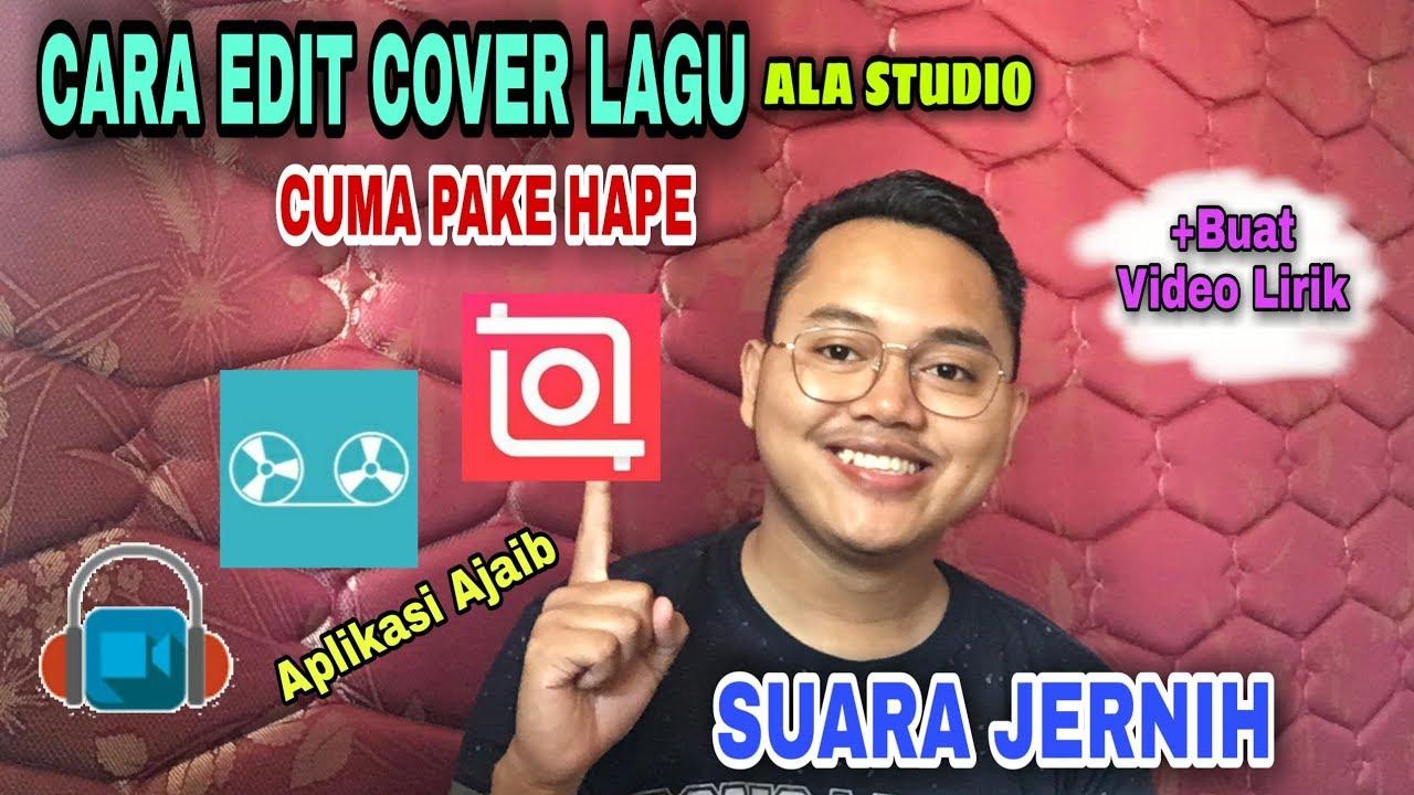 CARA EDIT COVER LAGU CUMA PAKE HAPE (Edit Audio dan Video ...