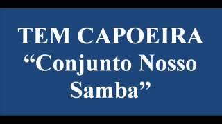 Tem Capoeira - Conjunto Nosso Samba