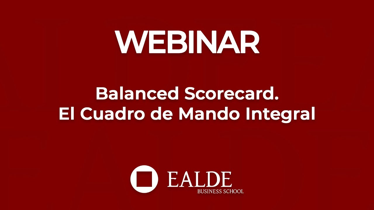 Balanced Scorecard. El Cuadro de Mando Integral. EALDE Business School 051fe817c9fc4