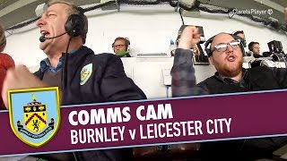 COMMS CAM  | Burnley v Leicester