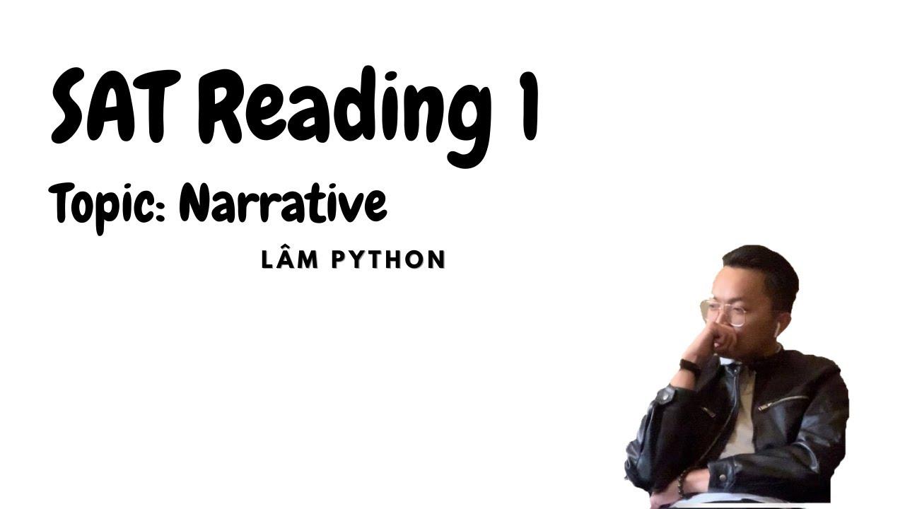 SAT Reading 1: Kiểu Bài Đọc Tự Sự Kể Chuyện | Tự Học SAT Online | Lâm Python