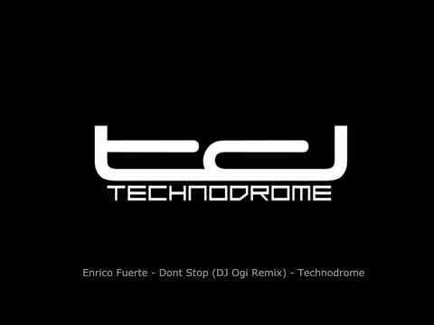 Enrico Fuerte - Don`t Stop (Dj Ogi remix) - Technodrome