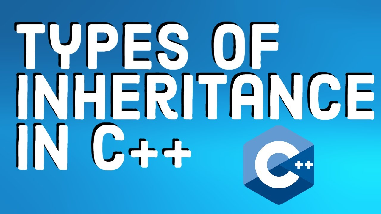 C++ Tutorial for Beginners - Types of Inheritance in C++