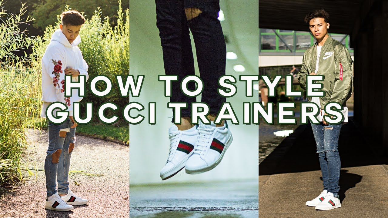 d205cc8c76a How To Style Gucci Trainers - YouTube