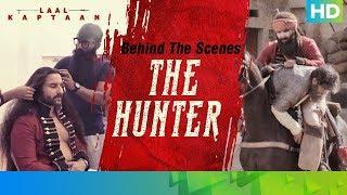 Behind The Scenes - The Hunter   Saif Ali Khan   Laal Kaptaan – 18th October 2019   Aanand L Rai