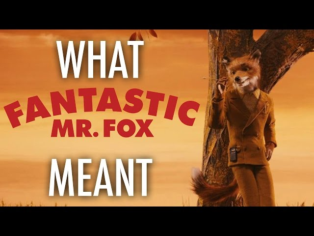 Fantastic Mr Fox What It All Meant Youtube