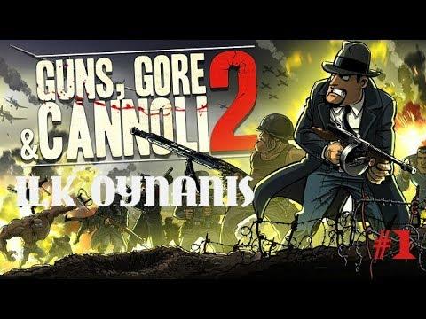 Efsane Oyun   GUNS GORE & CANNOLI 2   İlk...