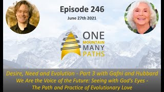 Episode 246 Desire, Need and Evolution - Part 3 with Gafni and Hubbard