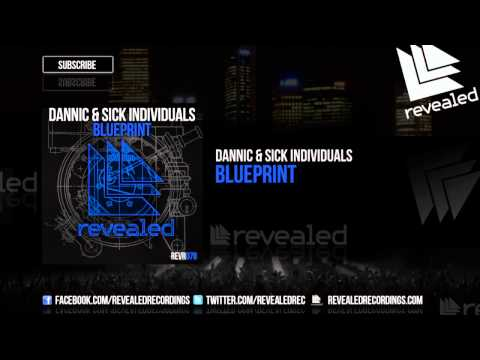Dannic & Sick Individuals - Blueprint [OUT NOW!]