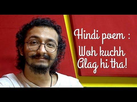 Hindi Poem - Woh kuchh alag hi tha!