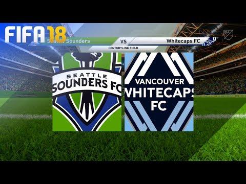 FIFA 18 - Seattle Sounders Vs. Vancouver Whitecaps @ CenturyLink Field