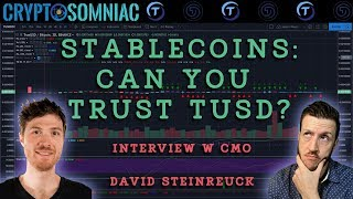 Stable Coins | Can You Trust TUSD? | Interview w/ Marketing Manager David Steinrueck