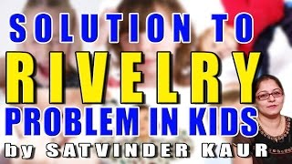 Solution to Rivelry Problem in Child by Satvinder Thumbnail