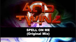 Acid Twinz - Spell On me