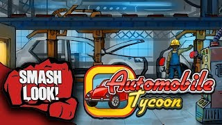 Automobile Tycoon Gameplay - Smash Look!