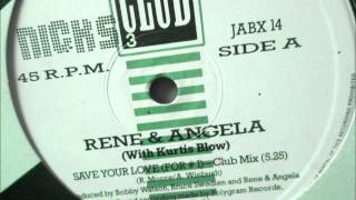Rene & Angela featuring Kurtis Blow  - Save your love. 1985 (Club Mix)