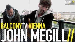 JOHN MEGILL - HMV (BalconyTV)
