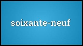 Soixante-neuf Meaning
