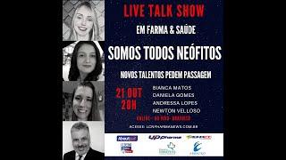 TALK SHOW - 21 OUTUBRO 2020 - SOMOS TODOS NEÓFITOS