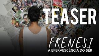 FRENESI - A EFERVESCÊNCIA DO SER | TEASER