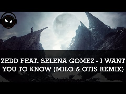 Zedd ft. Selena Gomez - I Want You to Know (Milo & Otis Remix) [HD - 320kbps]