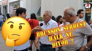 Brunson Serbest Kaldı ! Halkımız Ne Düşünüyor ? #rahip  #brunson #türkiye #ekonomi