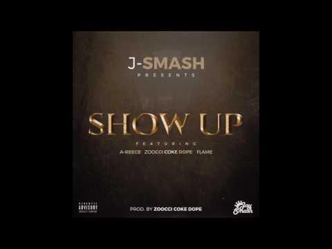 J Smash ft A Reece, Zoocci Coke Dope & Flame – Show Up