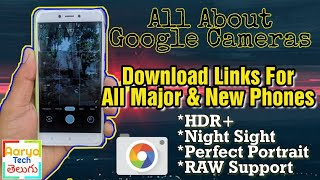 All About Google Cameras & Download Links For GCams For All Phone Models In Telugu || GCam Features