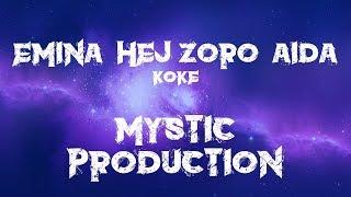 KOKE MIX - EMINA, HEJ ZORO, AIDA /MATRICA/KARAOKE