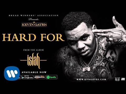 Kevin Gates  Hard For  Audio