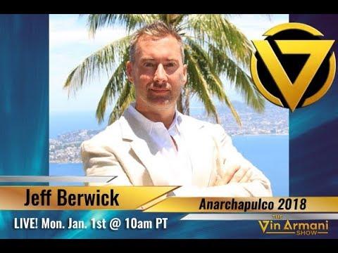 The Vin Armani Show (1/1/18) - Jeff Berwick: The Dollar Vigilante, Anarchast, and Anarchapulco 2018