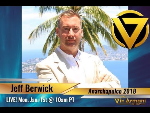 The Vin Armani  1118  Jeff Berwick: The Dollar Vigilante, Anarchast, and Anarchapulco 2018