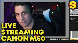 🔴 How to stream on the Canon M50 - WITHOUT AN ELGATO CAMLINK🔴