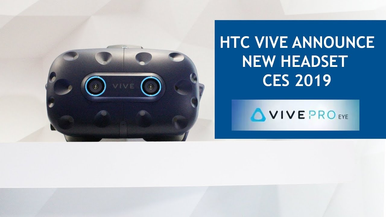 Hands-on With HTC Vive Pro Eye at CES 2019