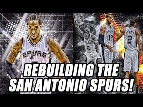 Rebuilding The San Antonio Spurs!  NBA 2K17 MY LEAGUE