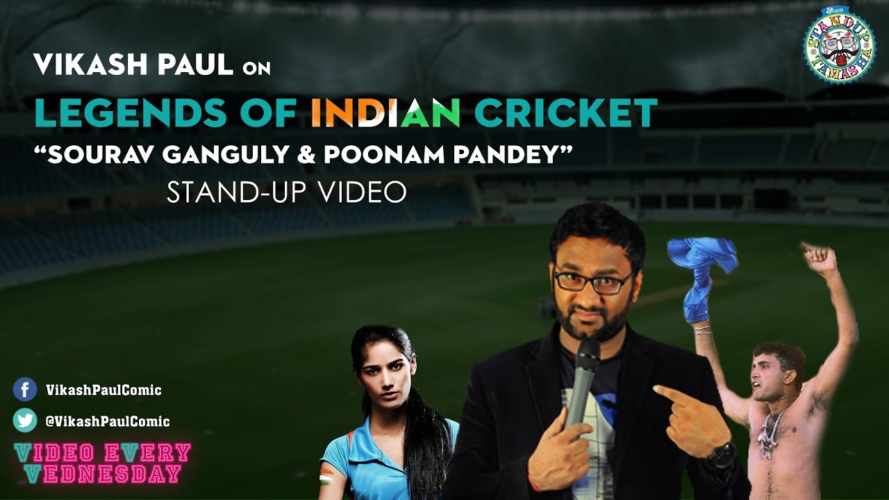 Vikash Paul on Sourav Ganguly and Poonam Pandey - StandUp Video