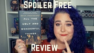 all-the-ugly-and-wonderful-things-spoiler-free-review