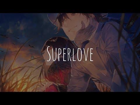 「Nightcore」- Superlove (Whethan ft. Oh Wonder)