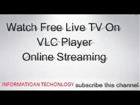 How to Watch Free Online TV Channels in VLC player
