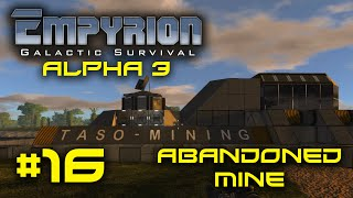 """Empyrion Alpha 3 - #16 - """"Abandoned Mine"""" - Empyrion Galactic Survival Gameplay Let's Play"""