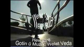 Welat Veda - Hew Yarê Video
