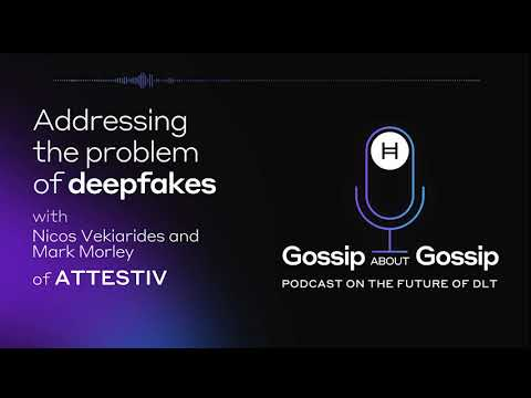 Addressing the problem of deepfakes with Nicos Vekiarides and Mark Morley of Attestiv