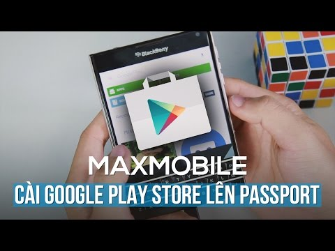 Cách cài Google Play Store lên BlackBerry PassPort
