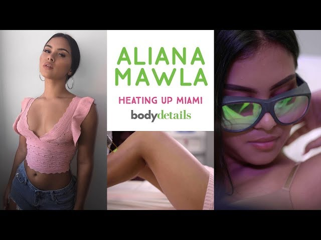 Laser Hair Removal Miami | No More Shaving or Waxing Forever | Aliana Mawla | Body Details