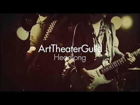 """ArtTheaterGuild """"Headlong"""" MV"""