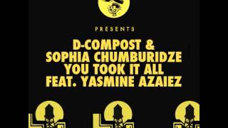 D-Compost & Sophia Chumburidze - You Took It All feat. Yasmine Azaiez (Jamie Antonelli Remix)