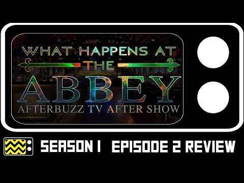 What Happens At The Abbey Season 1 Episode 2 Review w/ Kimberly Senser | AfterBuzz TV