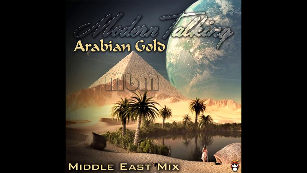 Download Modern Talking - Arabian Gold Middle East Drum Mix (re-cut by Manaev)